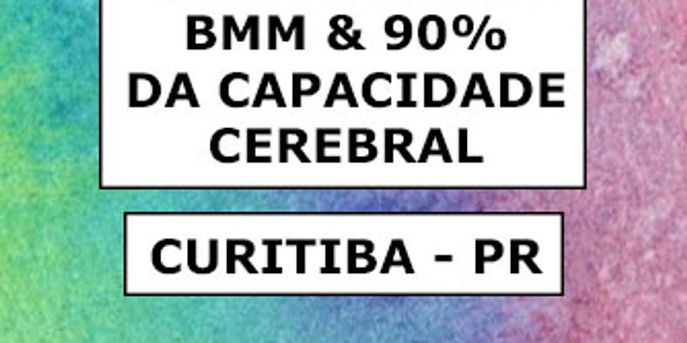 BMM & 90% Capacidade Cerebral