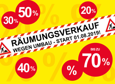 RÄUMUNGSVERKAUF - START 01.08.2019