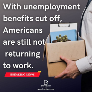 BENEFITS CUT OFF BUT AMERICANS ARE NOT BACK TO WORK
