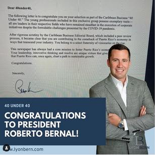 CONGRATULATIONS TO PRESIDENT ROBERTO BERNAL!!