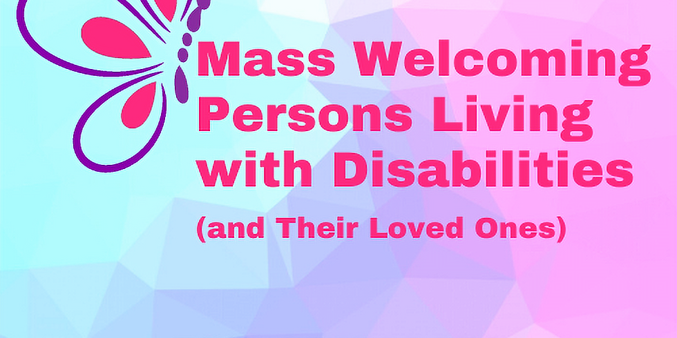 Mass Welcoming Persons Living with Disabilities (and Their Loved Ones)