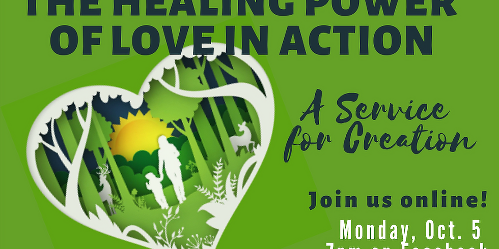 The Healing Power of Love in Action Service for Creation