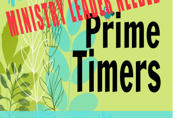 Prime Timers: Ministry Leaders Needed