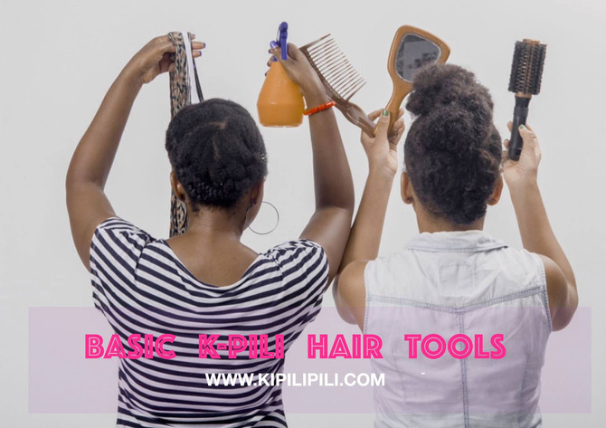 BASIC KIPILIPILI TOOLS FOR YOUR HAIR ROUTINE