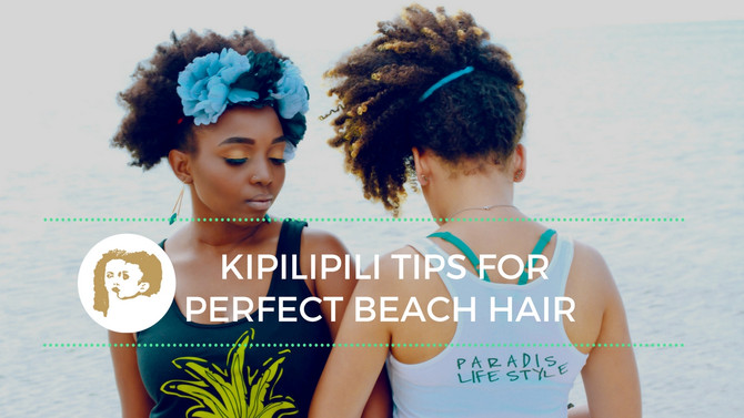 NATURAL HAIR TIPS ON HOW TO HAVE PERFECT BEACH HAIR