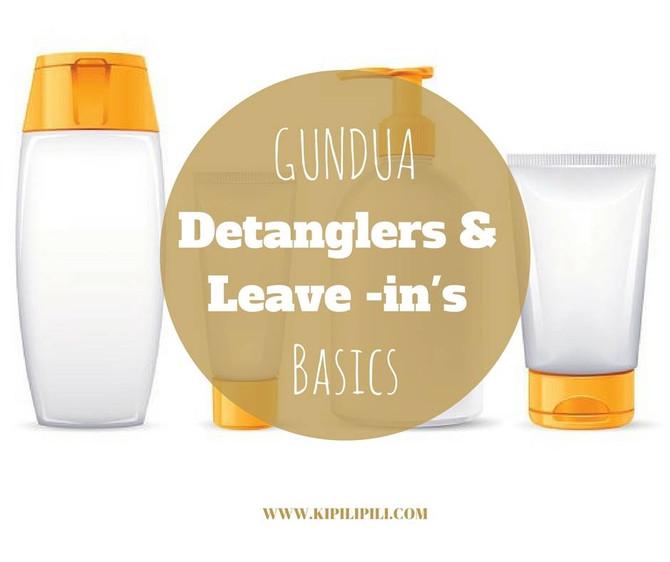 GUNDUA DETANGLERS / LEAVE IN CONDISH BASICS