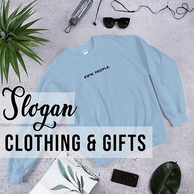Slogan Clothing | Slogan Sweatshirts | Slogan T-Shirts | Original Design Clothing | Slogan Gifts