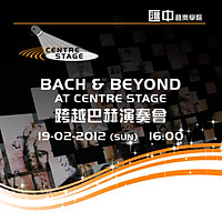 BACH & BEYOND AT CENTRE STAGE
