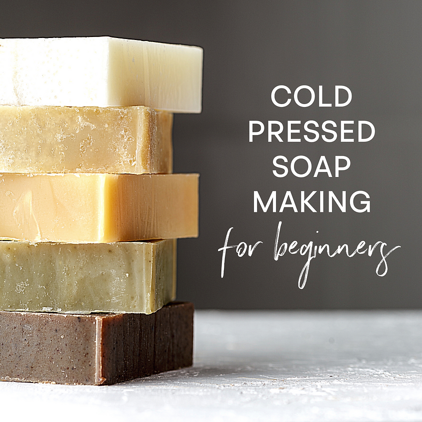 Cold Pressed Soap Making for Beginners