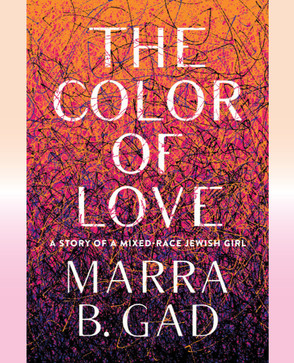 The Color of Love: A Story of Mxed-Race Jewish Girl
