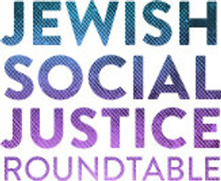 Jewish Social Justice Roundtable