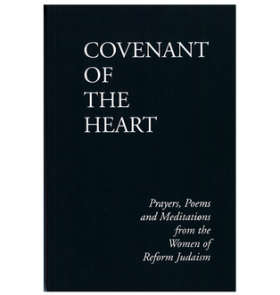 Covenant of the Heart: Prayers, Poems, and Meditations from the Women of Reform Judaism