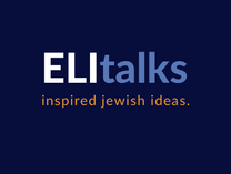 Eli Talks: Inspired Jewish Ideas