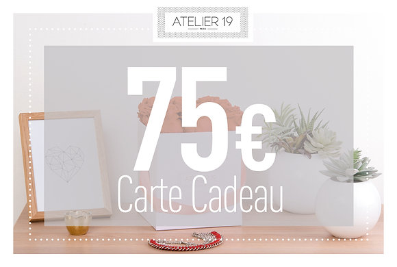 Carte Cadeau 75€ - Atelier 19