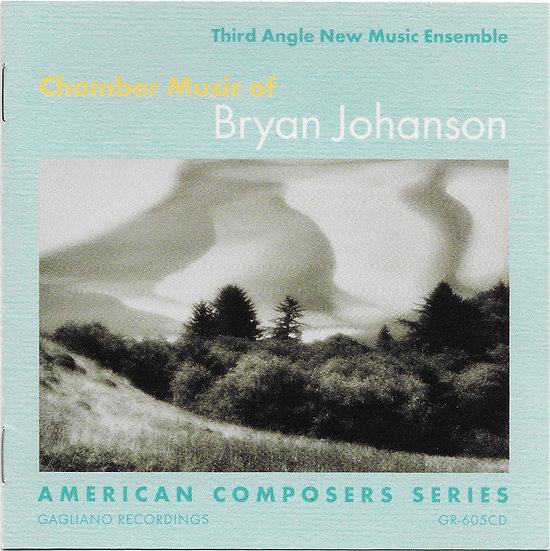 Chamber Music of Bryan Johanson - CD