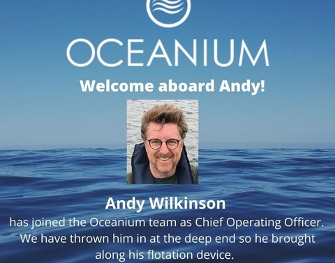 Welcome Andrew Wilkinson, Oceanium's new COO!