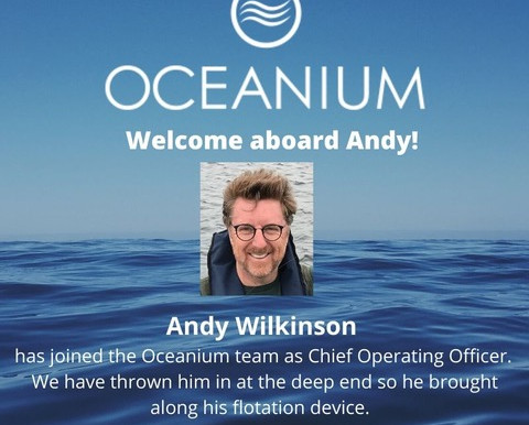 Welcome Andrew Wilkinson, Oceanium's new COO!