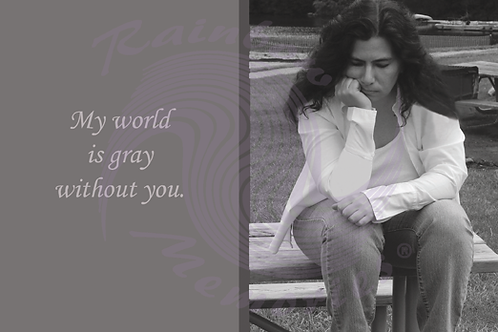 My World Is Gray Without You