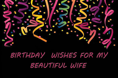 Birthday Wishes For My Beautiful Wife