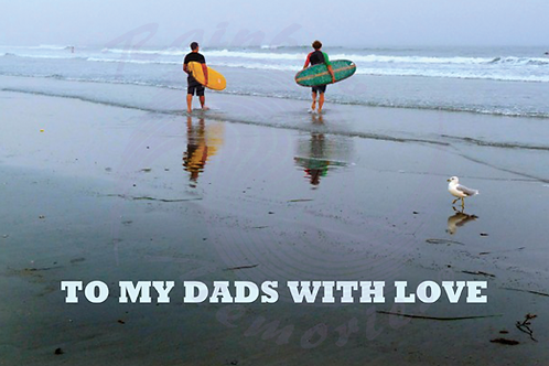 To My Dads With Love