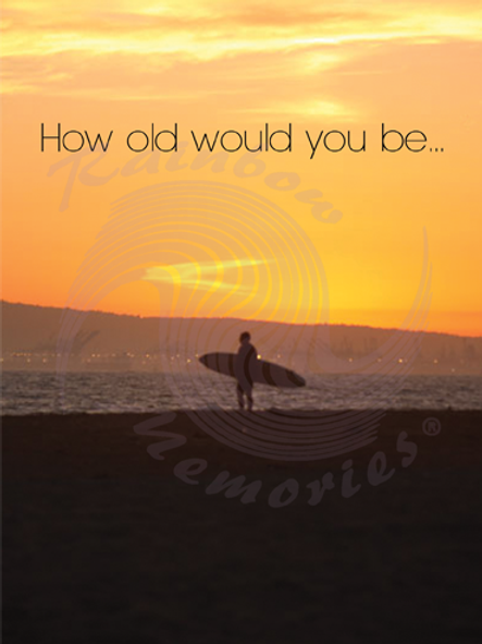 60th - How Old Would You Be