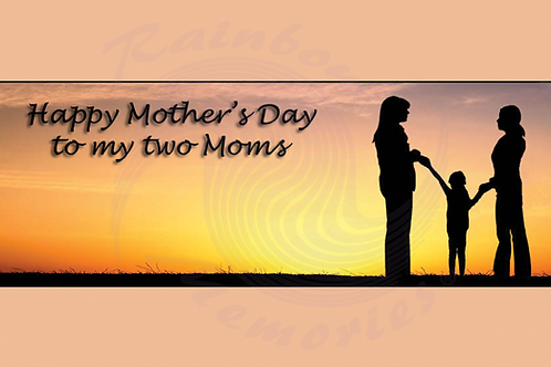 To My Two Moms
