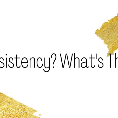Are You Being Consistent?