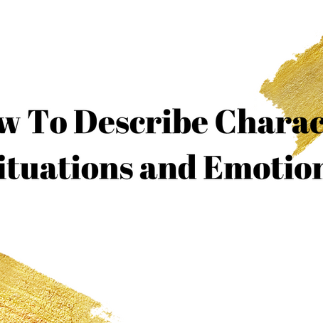 How to Describe Characters and Emotions in Your Book