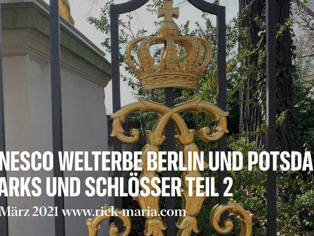Unesco Weltkulturerbe in Berlin und Potsdam Schlösser und Parks Teil 2