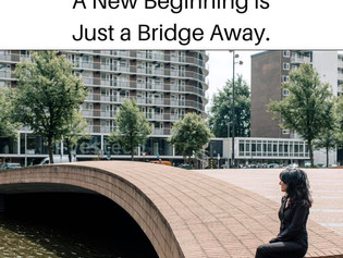 A New Beginning is just a bridge away