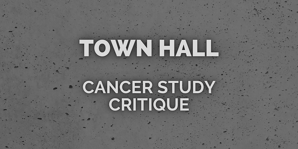 Town Hall - Cancer Study Critique