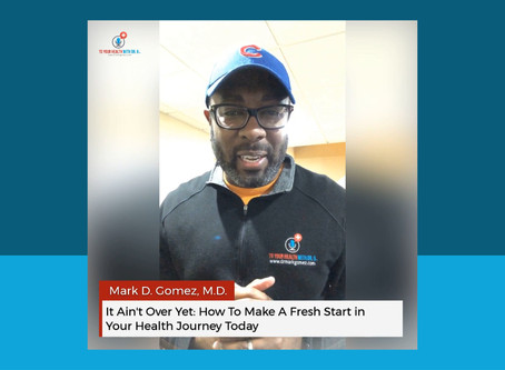 It Ain't Over Yet: How To Make A Fresh Start In Your Health Journey Today