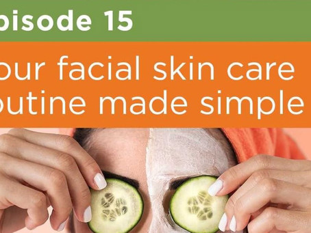 Your facial skin care routine made simple