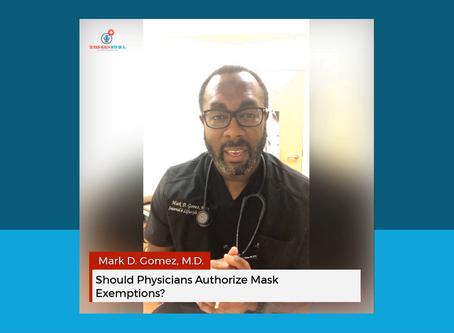 Should Physicians Authorize Mask Exemptions?