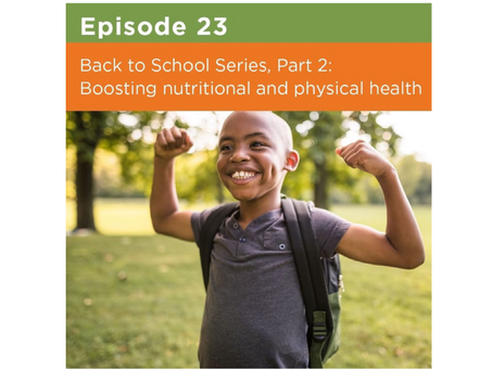 Back to School Series, Part 2: Boosting nutritional and physical health