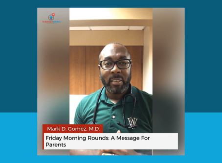 Friday Morning Rounds: A Message For Parents