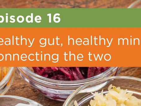 Healthy gut, healthy mind: Connecting the two