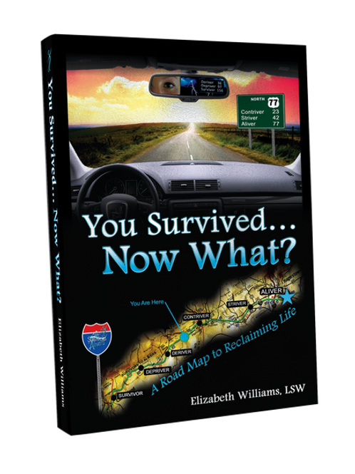 You Survived.... Now What?
