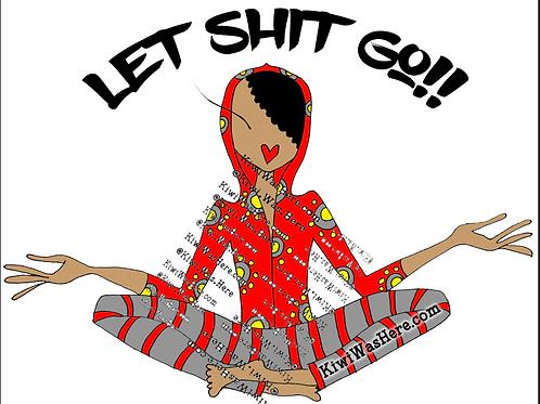 Let Shit Go Downloadable Desktop Wallpaper