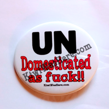 UNDomesticated As Fuck!! 3 inch Button