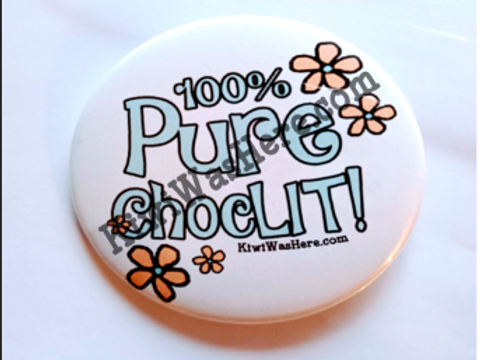 100% Pure ChocLIT! 3 inch Button