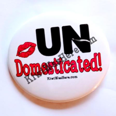 UNDomesticated 3 inch Button