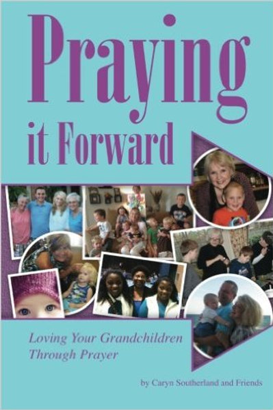 Praying it Forward:  loving your grandchildren through prayer