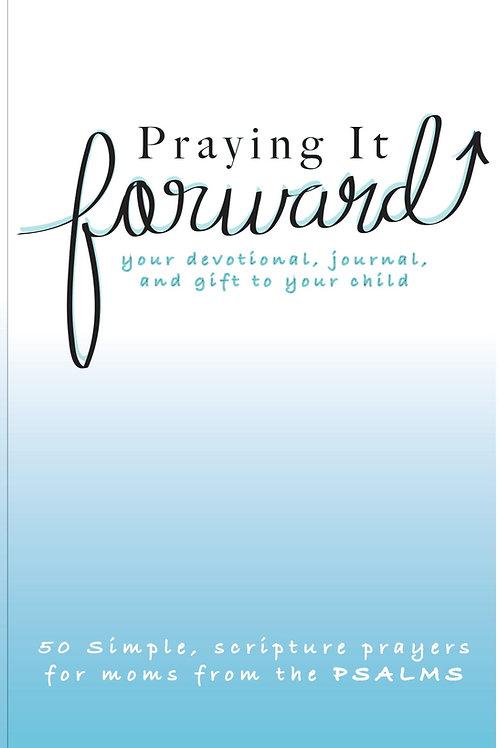 Praying It Forward- PSALMS