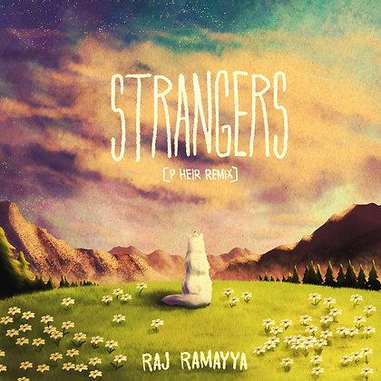 Raj Ramayya - Strangers [P HEIR Remix]
