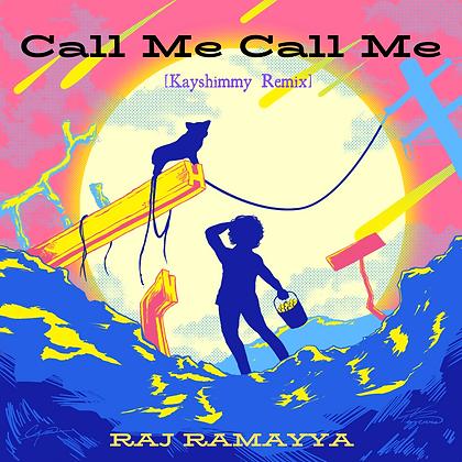 Call Me Call Me [Kayshimmy Remix]