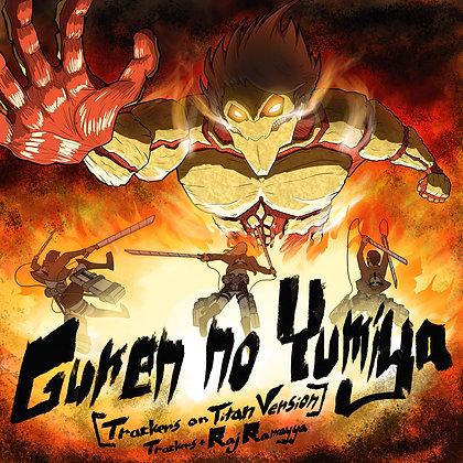 Trackers+Raj Ramayya - Guren no Yumiya [Trackers on Titan Version]