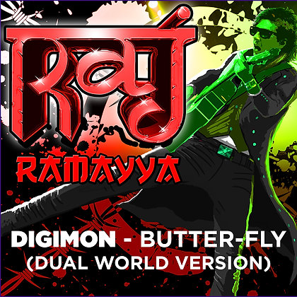 Raj Ramayya - Digimon - Butter-Fly (Dual World Version)