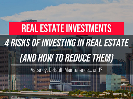 THE RISKS OF INVESTING IN REAL ESTATE (AND HOW TO AVOID THEM).