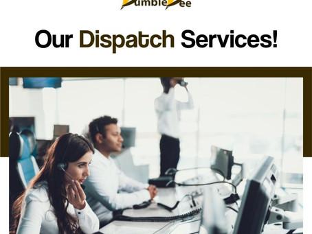 Our Dispatch Services!